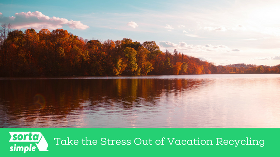 Take the Stress Out of Vacation Recycling