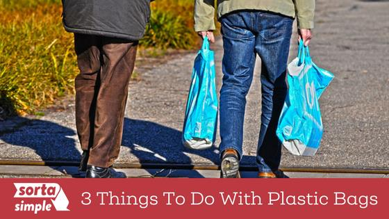 3 Things to Do With Plastic Bags